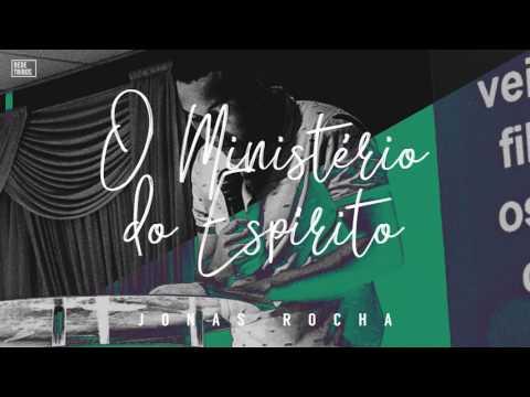 // O MINISTÉRIO DO ESPÍRITO // - Jonas Rocha - ÁUDIO