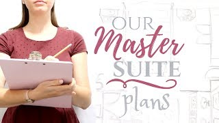 OUR FIXER UPPER PLANS   SKETCHING OUR DREAMS   MASTER SUITE