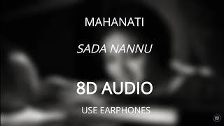 Sada Nannu (8D AUDIO 🎧) - Mahanati