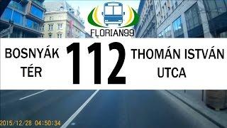 BKV 112-es busz útvonala (Thomán István utca - Bosnyák tér) [IK415 - BPO-743]