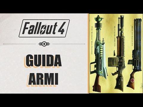 Fallout 4 - GUIDA COMPLETA ALLE ARMI (No Spoiler!)