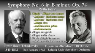 Tchaikovsky: Symphony No. 6 `Pathétique`, Abendroth & LeipzigRSO (1952) チャイコフスキー 交響曲第6番 アーベントロート