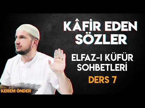 Kâfir eden sözler (Elfâz-ı küfür Ders 7) 15.01.2013 / Kerem Önder