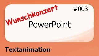 PowerPoint Wunschkonzert #003 Textanimationen [deutsch]