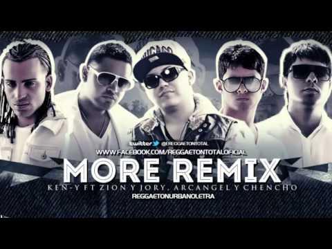 More (Remix) Zion Ft Jory, Ken Y, Chencho y Arcangel (Original) (Con Letra) REGGAETON 2012