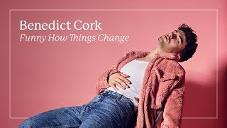 Benedict Cork - Funny How Things Change