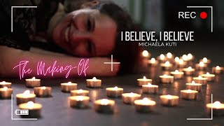I believe I believe - Michaela Kuti (The Making Of)