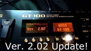 BOSS GT100 ver. 2.02 How To Update & New Tones
