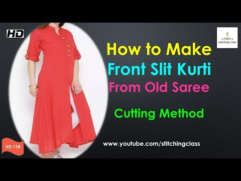 How to Make Front Slit Long Kurti from Old Saree || Front Slit Long Kurti Cutting Method ||