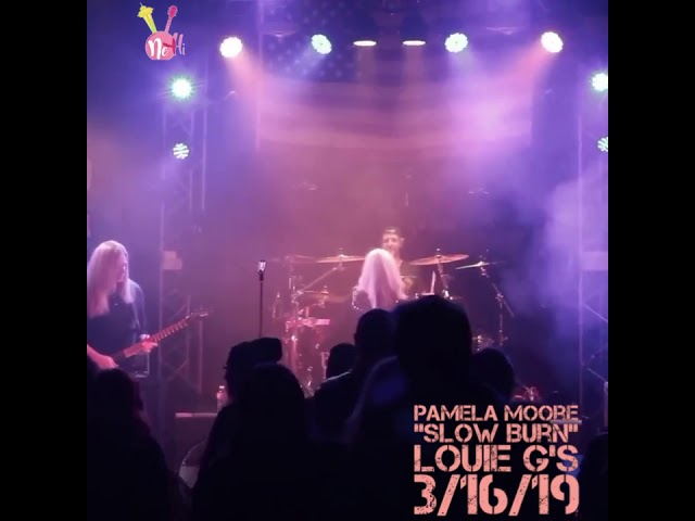 "PAMELA MOORE - ""SLOW BURN"" - LOUIE G'S - 3/16/19"