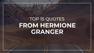 TOP 15 Quotes from Hermione Granger   Quotes for Pictures   Quotes for Whatsapp