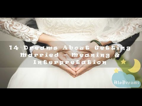 #22 Dreams About Getting Married - Meaning and Interpretation