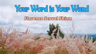 Your Word is Your Wand (Audiobook) by Florence Scovel Shinn (1928) *Read by Lila* (Book 2 of 4)