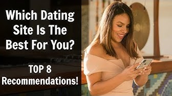 Which Dating Site Is The Best For You: Top 8 Recommendations!
