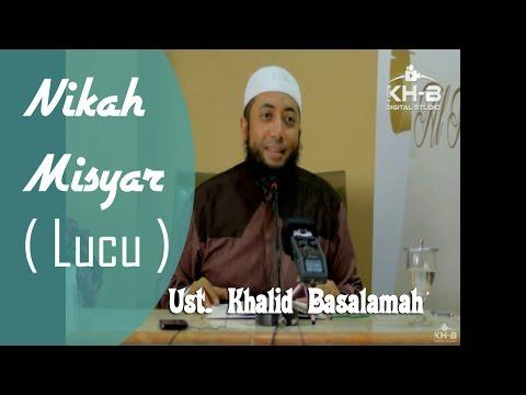 Nikah Misyar ( Lucu ) - Ust. Khalid Basalamah