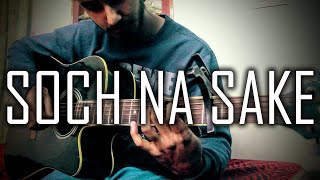 Soch Na Sake - Airlift (Arijit Singh) | Fingerstyle Guitar Cover