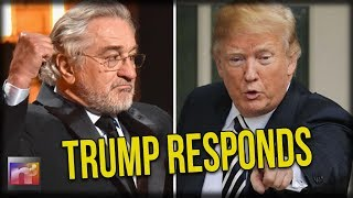 "Trump Just Sucker Punched Robert Di Niro Hard With EPIC Response to ""F@#$ YOU"" Comment"