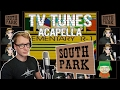 watch he video of SOUTH PARK Theme - TV Tunes Acapella