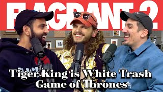 Tiger King is White Trash Game of Thrones | Full Ep | Flagrant 2 with Andrew Schulz & Akaash Singh
