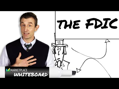 Marketplace Whiteboard: How the FDIC works