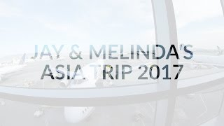 Jay and Melinda's 2017 Asia Trip