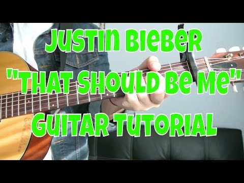 "Justin Bieber - ""That Should Be Me"" How to Play Guitar (Easy!! Guitar Tutorial!!)"