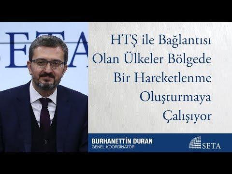 Burhanettin Duran | HTŞ ile Bağlantısı Olan Ülkeler Bölgede Bir Hareketlenme Oluşturmaya Çalışıyor