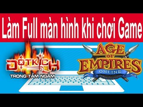 Cách tùy chỉnh Full màn hình Laptop khi chơi Game Đột Kích, Đế Chế, Dota,... (CF, AOE) - NQV