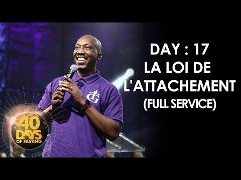 Pasteur Grégory Toussaint   40 DAY FAST - 17ème Jour   La Loi de L'Attachement    TG HD