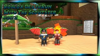 Roblox | With TheScoutster | Death Run Part 2