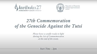 Kwibuka27 - 27th Commemoration of the 1994 Genocide Against the Tutsi (Virtual Event)