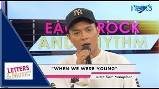 SAM MANGUBAT - WHEN WE WERE YOUNG (NET25 LETTERS AND MUSIC)