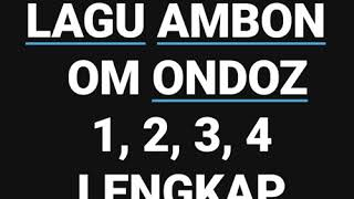 Lagu Ambon / Maluku OM ONDOS versi Lengkap. Semoga Terhibur