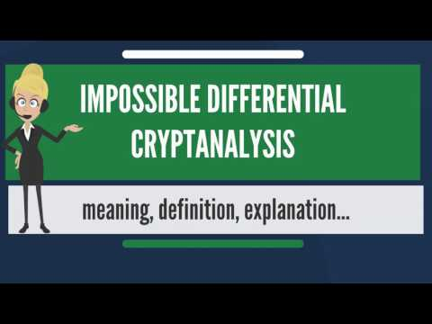What is IMPOSSIBLE DIFFERENTIAL CRYPTANALYSIS? What does IMPOSSIBLE DIFFERENTIAL CRYPTANALYSIS mean?