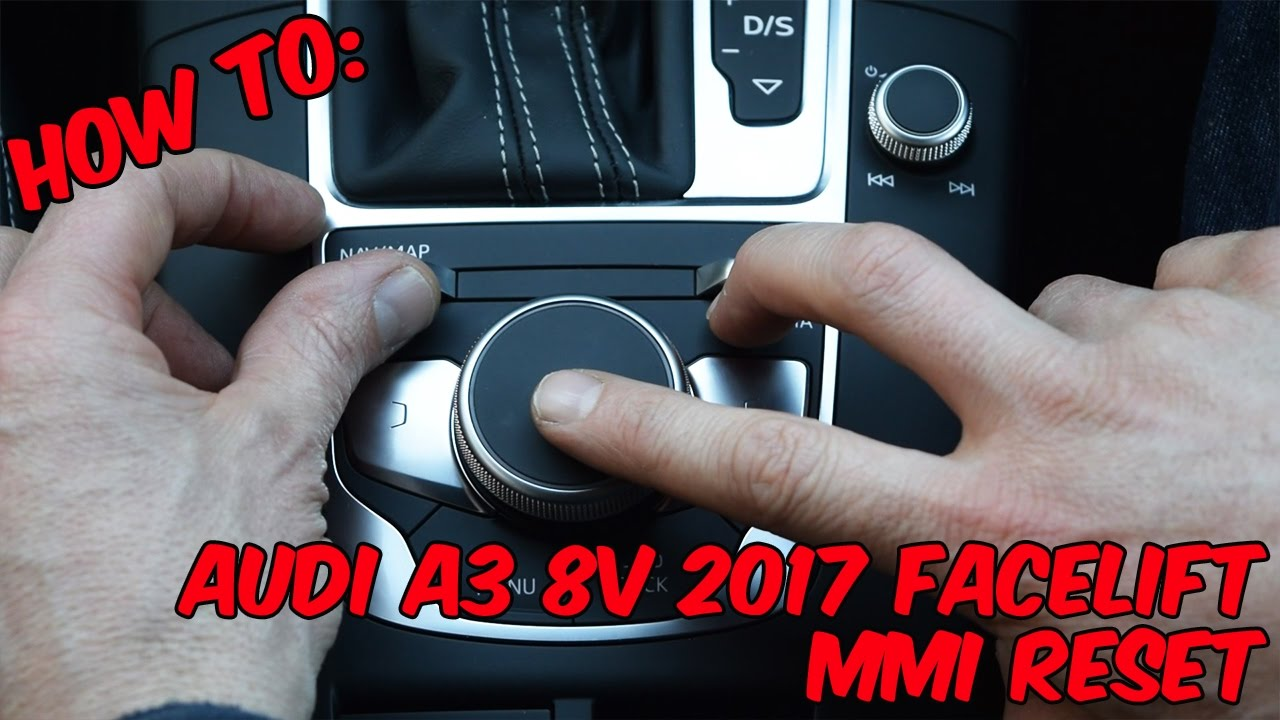 How To Audi A3 8v 2017 Facelift Mmi Reset Youtube
