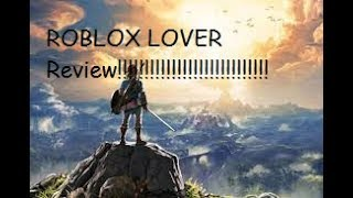 Roblox Lover review, Legend of Zelda: Breath of the Wild