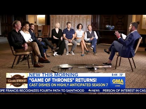 Cast Of Game Of Thrones  Chats Winter Is Coming Season 7