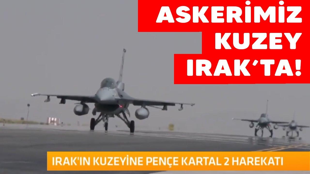 Irak'ın kuzeyine Pençe Kartal 2 Harekatı başladı - YouTube