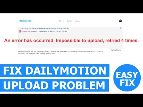 How To Fix The DailyMotion Video Upload Error Problem (Simple Solution)