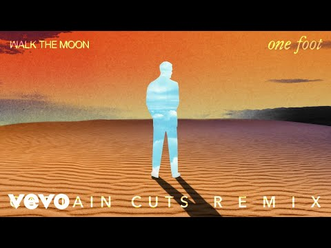 WALK THE MOON - One Foot The Captain Cuts Remix