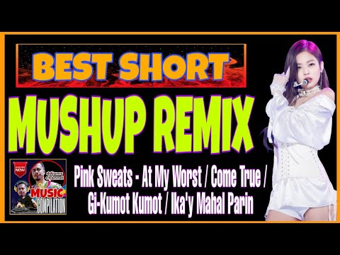 best-short-mushup-remix-2020-feat.-at-my-worst-by-pink-sweats---ddjums-music-compilation