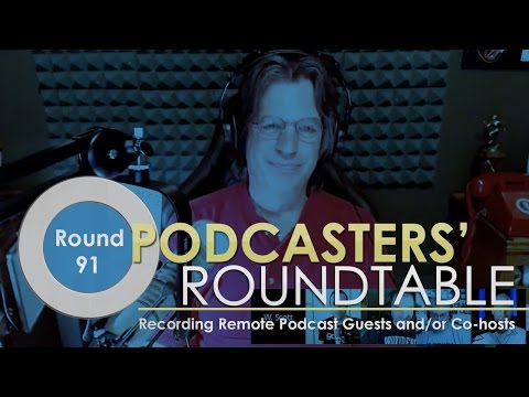 Recording Remote Podcast Guests and/or Co-hosts - Round 91