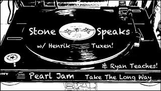 Pearl Jam Take The Long Way - Stone Gossard Speaks w/Henrik Tuxen - Ryan Teaches!