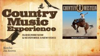 Jim Reeves - Bimbo - Country Music Experience YouTube Videos
