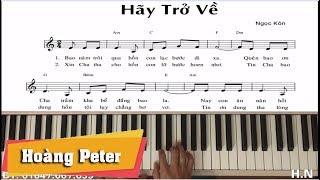 Hướng dẫn đệm Piano: Hãy Trở Về - Hoàng Peter