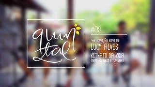 Quintal Os Gonzagas #09 com Lucy Alves - Retrato da Vida