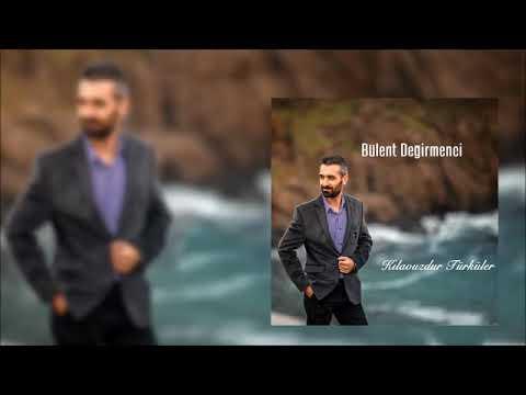 Bülent Değirmenci -  Nazlı Yar  [Official Audio]