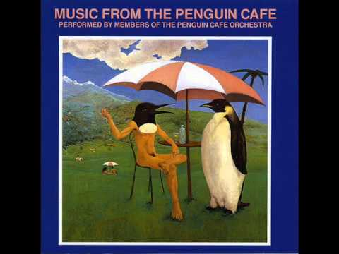Penguin Cafe Orchestra - The sound of someone you love who's going away and it doesn't matter