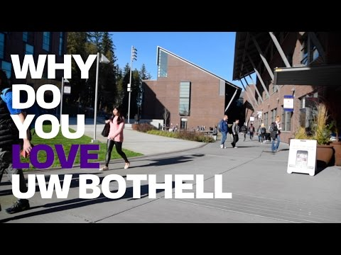 Why Do You LOVE UW Bothell?