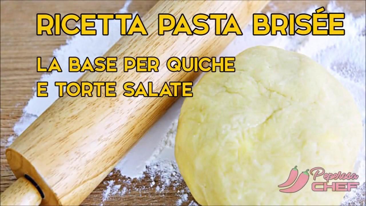 Quiche Ricetta Base.Ricetta Pasta Brisee La Base Per Quiche E Torte Salate Youtube